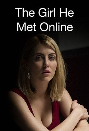 The Girl He Met Online (2014) Full Movie Watch Online In HD 1080p