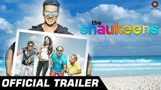 The Shaukeens (2014) Hindi Movie Official Trailer 720p Download