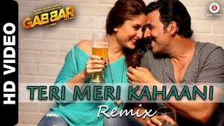 Teri Meri Kahaani (Remix) – Gabbar Is Back (2015) Video 720P Download